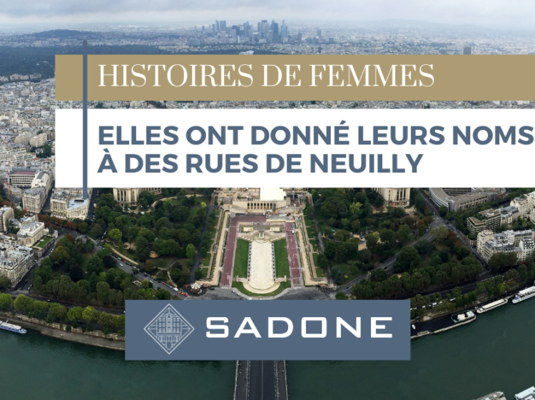 Histoires de femmes : Elles ont donné leurs noms à des rues de Neuilly-sur-Seine