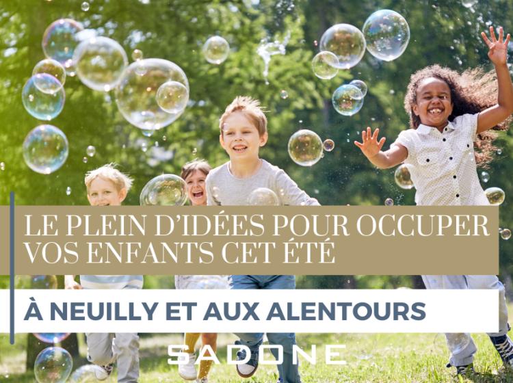 Neuilly : Faites le plein d'idées pour occuper vos enfants cet été !